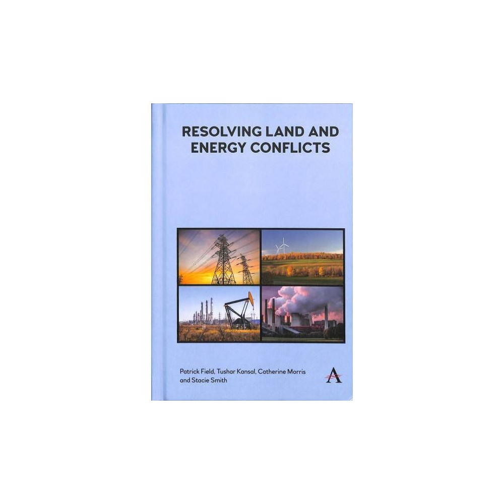 Resolving Land and Energy Conflicts - (Hardcover)