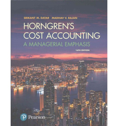 Horngren's Cost Accounting : A Managerial Emphasis (Hardcover) (Srikant M. Datar & Madhav V. Rajan) - image 1 of 1