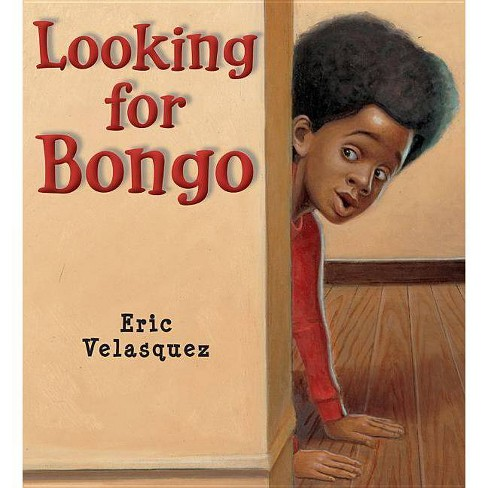Looking for Bongo - by  Eric Velasquez (Hardcover) - image 1 of 1