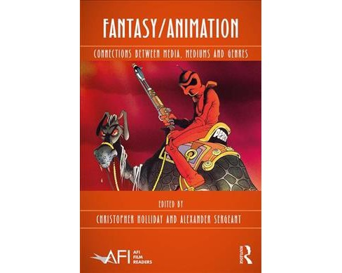 Fantasy/Animation : Connections Between Media, Mediums and Genres -  (Hardcover) - image 1 of 1