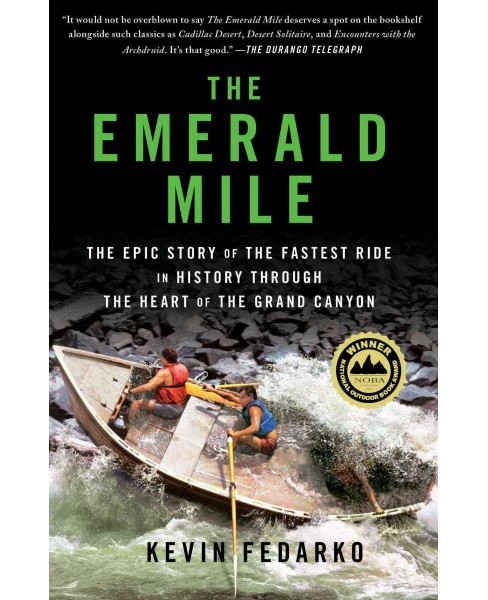 Emerald Mile : The Epic Story of the Fastest Ride in History Through the Heart of the Grand Canyon - image 1 of 1