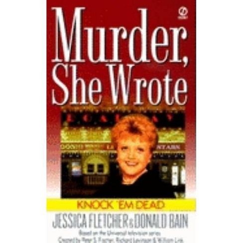 Knock 'em Dead - (Murder, She Wrote Mysteries) by  Jessica Fletcher & Donald Bain (Paperback) - image 1 of 1
