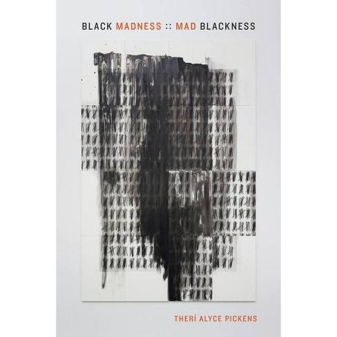 Black Madness: : Mad Blackness - by  Ther� Alyce Pickens (Paperback) - image 1 of 1