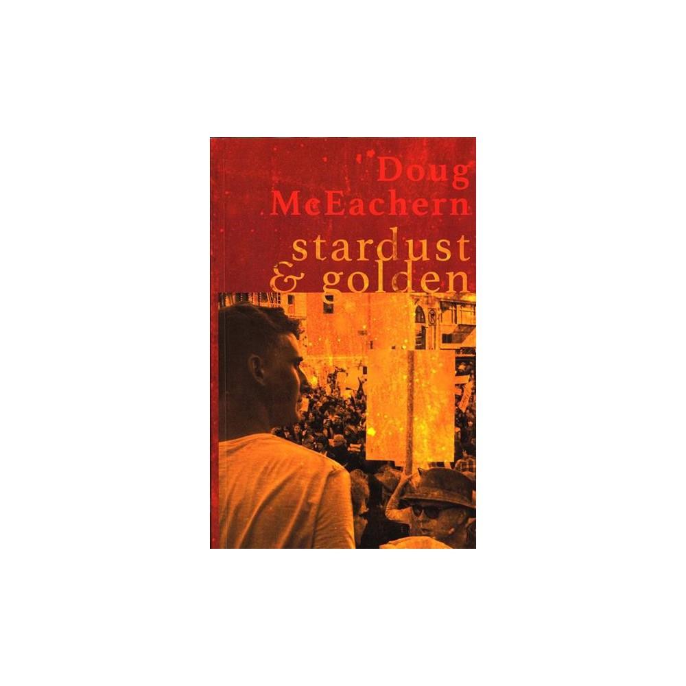 Stardust & Golden - by Doug McEachern (Paperback)
