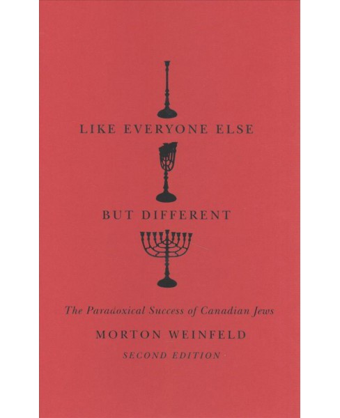 Like Everyone Else but Different : The Paradoxical Success of Canadian Jews -  (Hardcover) - image 1 of 1