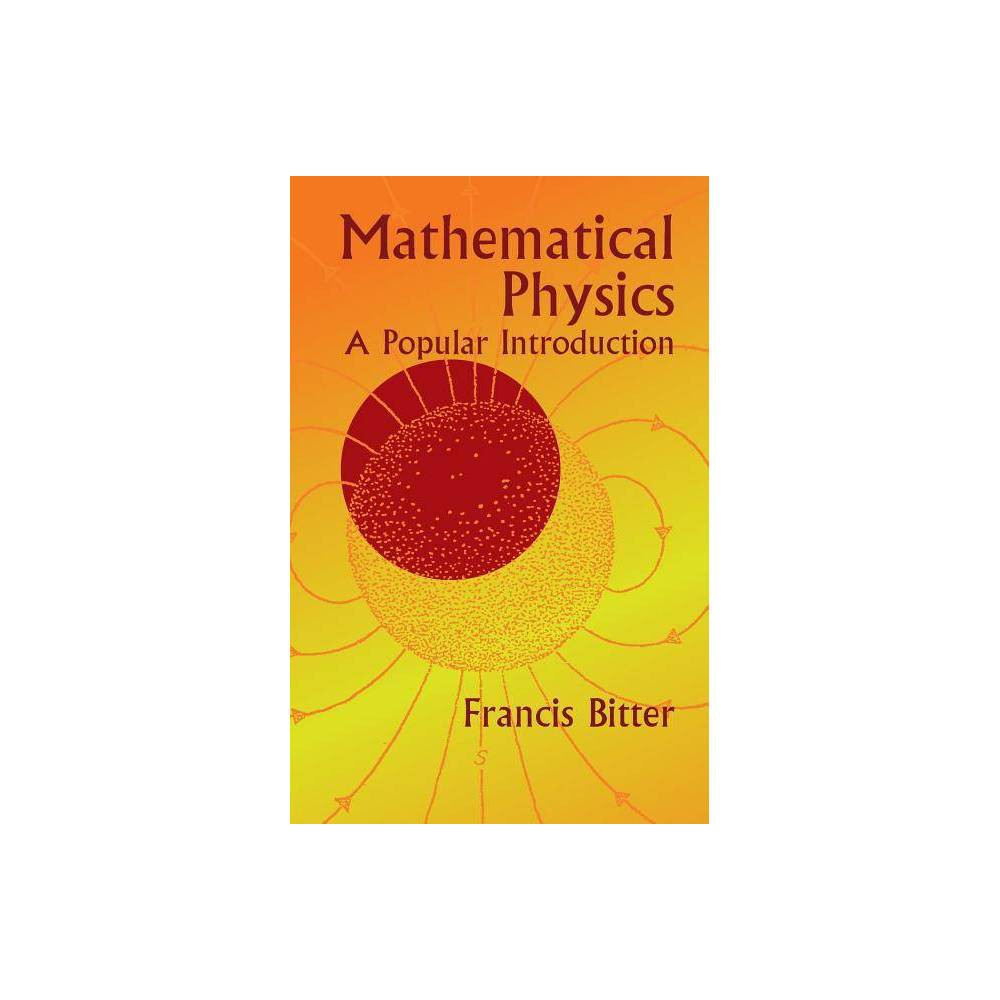 Mathematical Physics Dover Books On Mathematics By Francis Bitter Paperback