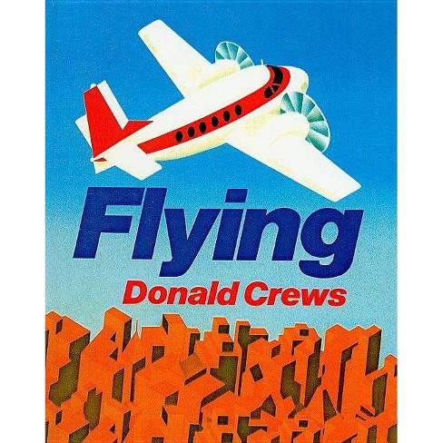 Flying - by  Donald Crews (Hardcover) - image 1 of 1