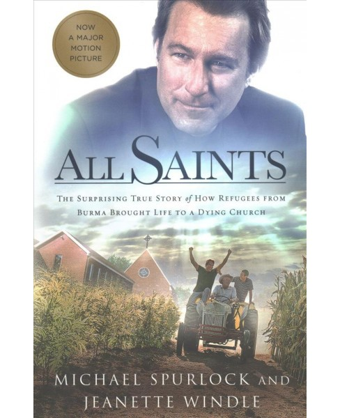 All Saints : The Surprising True Story of How Refugees from Burma Brought Life to a Dying Church - image 1 of 1