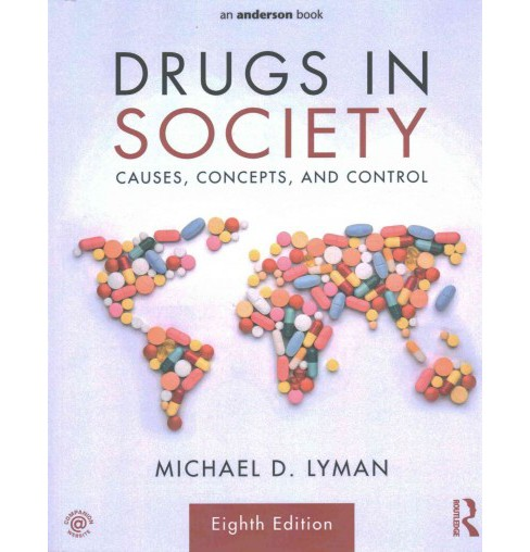 Drugs in Society : Causes, Concepts, and Control (Paperback) (Michael D. Lyman) - image 1 of 1