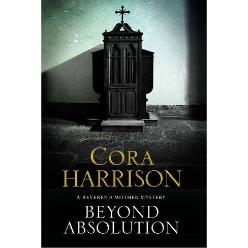 Beyond Absolution - (Reverend Mother Mystery) by  Cora Harrison (Hardcover) - image 1 of 1