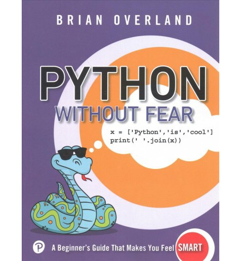 Python Without Fear : A Beginner's Guide That Makes You Feel Smart (Paperback) (Brian Overland) - image 1 of 1