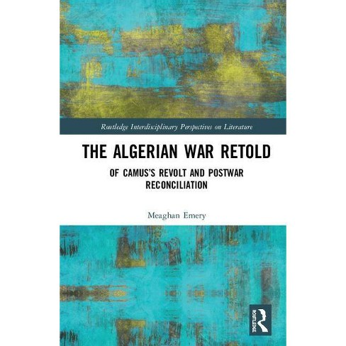 The Algerian War Retold - by  Meaghan Emery (Hardcover) - image 1 of 1
