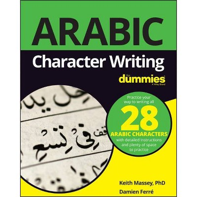 Arabic Character Writing for Dummies - by  Keith Massey & Damien Ferré (Paperback)