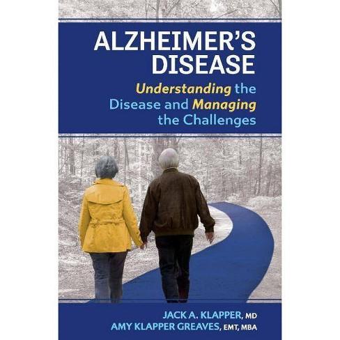 Alzheimer's Disease - by  Jack A Klapper MD & Amy Klapper Greaves (Hardcover) - image 1 of 1