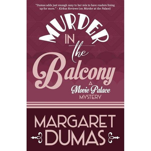 Murder in the Balcony - (Movie Palace Mystery) by  Margaret Dumas (Paperback) - image 1 of 1