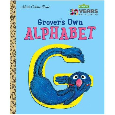 Grover's Own Alphabet (Sesame Street) - (Little Golden Book) (Hardcover) - image 1 of 1