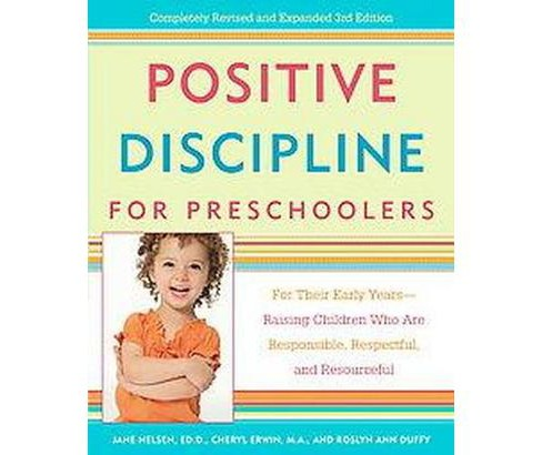 Positive Discipline for Preschoolers : For Their Early Years-Raising Children Who Are Responsible, - image 1 of 1