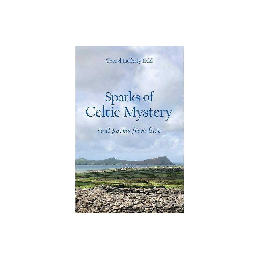 Sparks Of Celtic Mystery By Cheryl Lafferty Eckl Paperback
