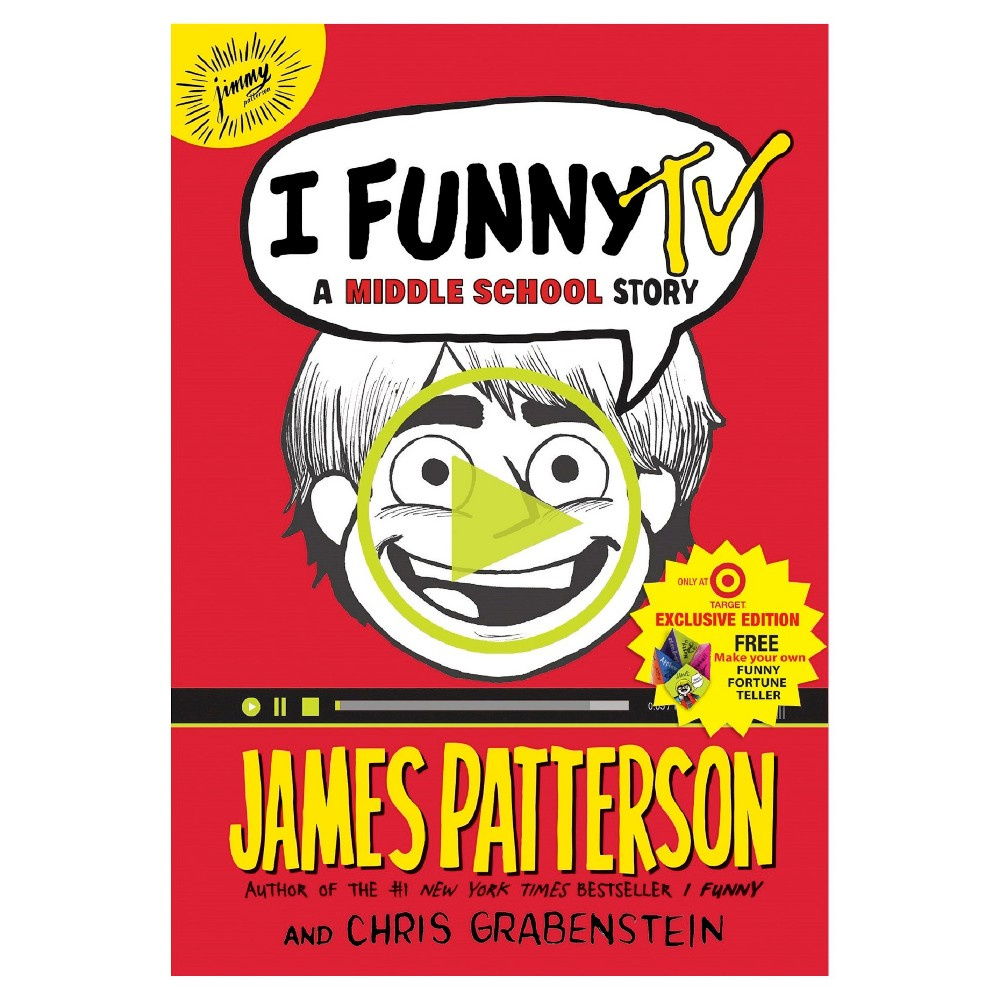 I Funny TV: A Middle School Story (Exclusive Content) by James Patterson