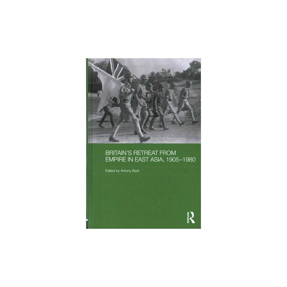 Britain's Retreat from Empire in East Asia, 1905-1980 (Hardcover)