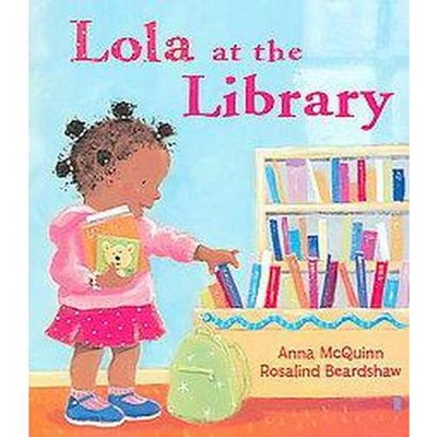 Lola at the Library (Paperback)by Anna McQuinn