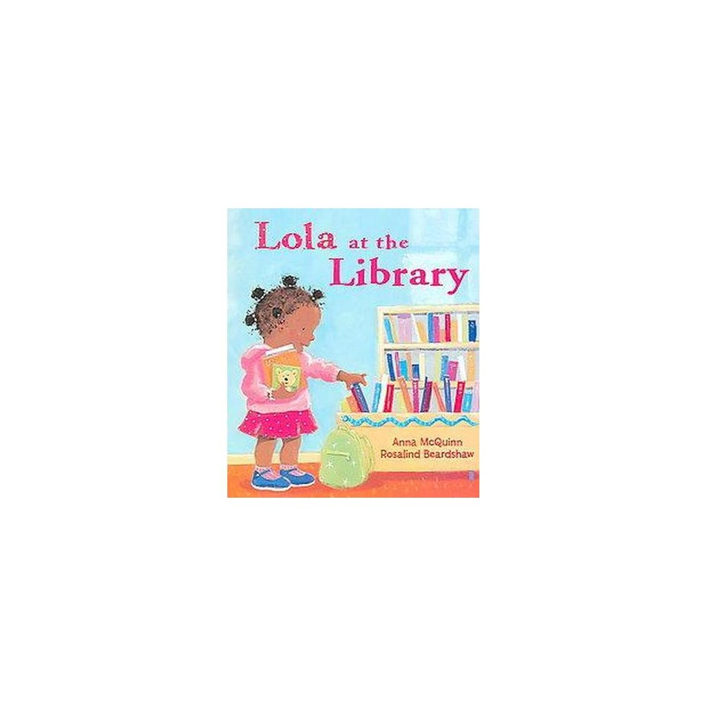 Lola at the Library (Paperback) by Anna McQuinn