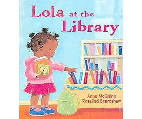 Lola at the Library (Paperback) by Anna McQuinn - image 1 of 1