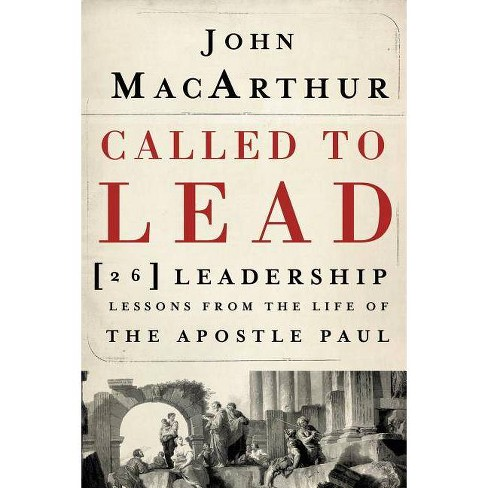 Called to Lead - by  John F MacArthur (Paperback) - image 1 of 1
