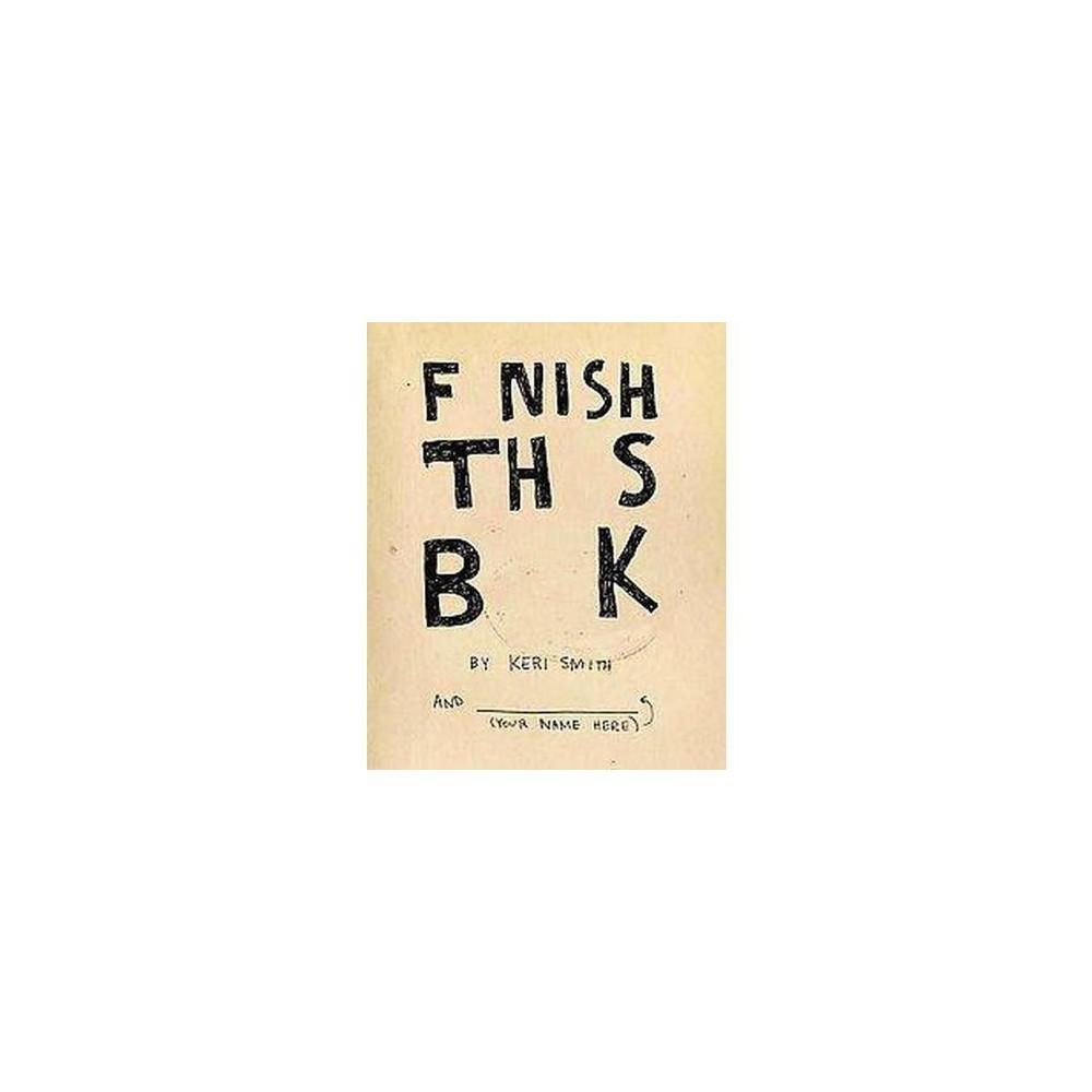 Finish This Book (Paperback) (Keri Smith)
