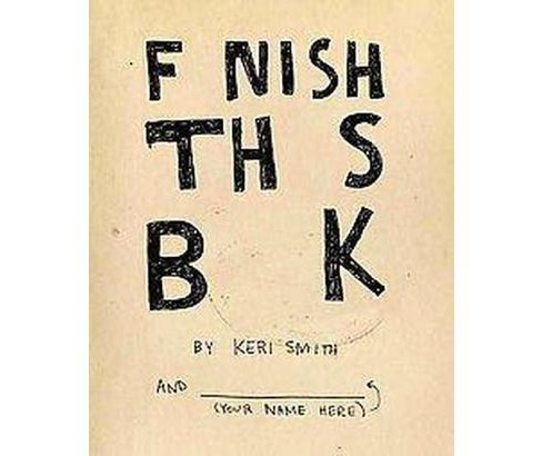 Finish This Book (Paperback) (Keri Smith) - image 1 of 1