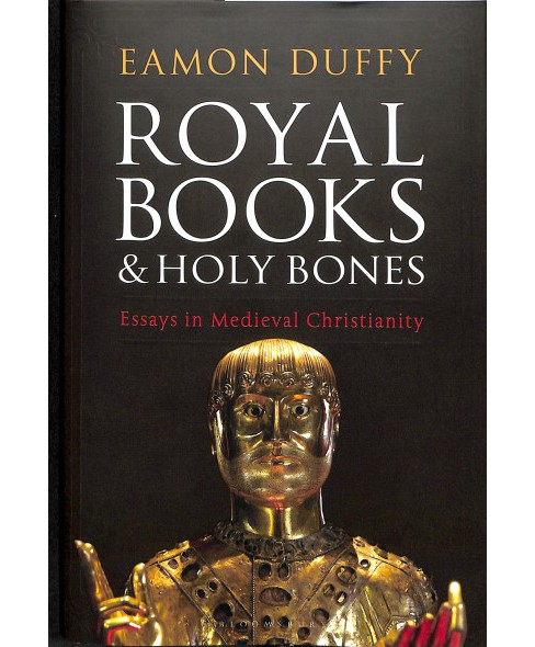 Royal Books and Holy Bones : Essays in Medieval Christianity -  by Eamon Duffy (Hardcover) - image 1 of 1