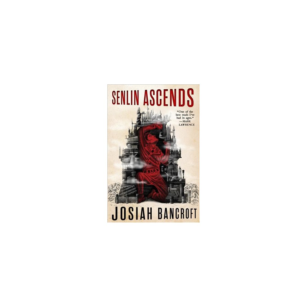Senlin Ascends - (The Books of Babel) by Josiah Bancroft (Paperback)