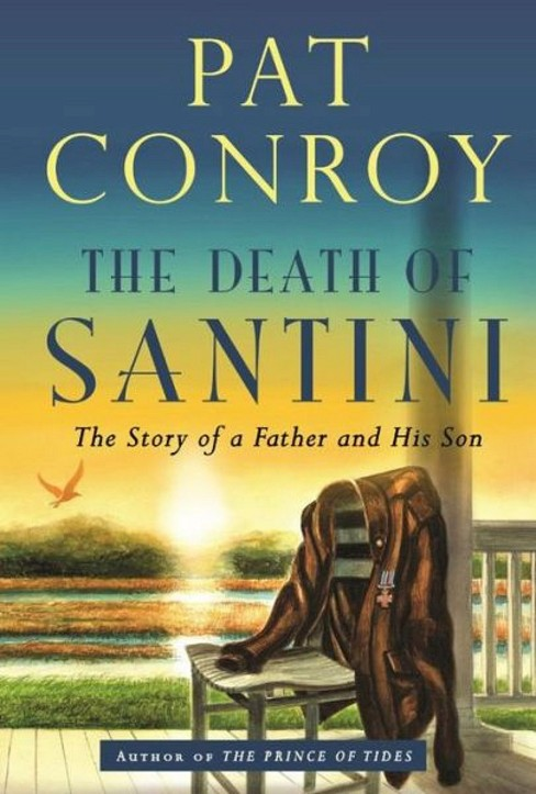 The Death of Santini (Hardcover) by Pat Conroy - image 1 of 1