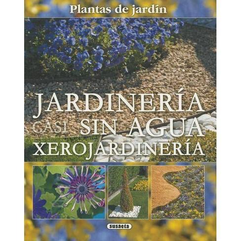 Jardineria Casi Sin Agua - (Plantas de Jardin) (Paperback) - image 1 of 1