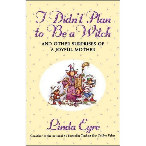 I Didn't Plan to Be a Witch - by  Linda Eyre (Paperback) - image 1 of 1