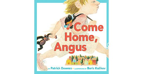 Come Home, Angus (School And Library) (Patrick Downes) - image 1 of 1