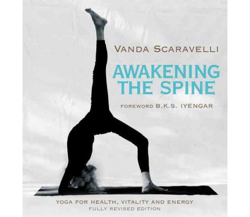 Awakening the Spine : Yoga for Health, Vitality and Energy (Revised) (Paperback) (Vanda Scaravelli) - image 1 of 1