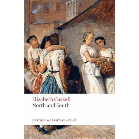 North and South - (Oxford World's Classics (Paperback)) by  Elizabeth Cleghorn Gaskell (Paperback) - image 1 of 1