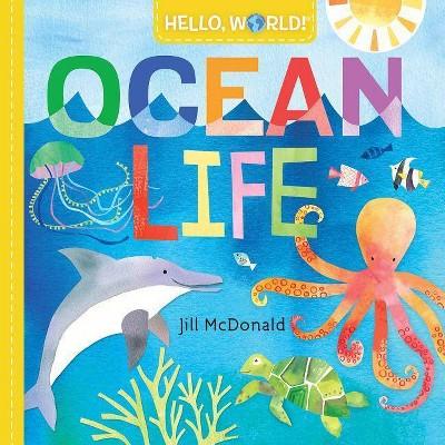 Hello, World! Ocean Life - by Jill McDonald (Board Book)