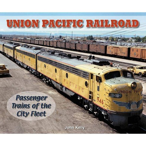 Union Pacific Railroad - (Photo Archives) by  John Kelly (Paperback) - image 1 of 1