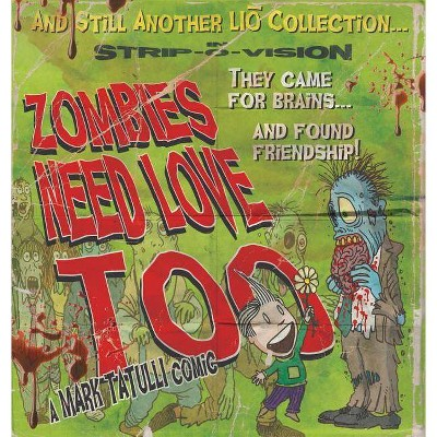 Zombies Need Love Too - (Lio Collection) by  Mark Tatulli (Paperback)