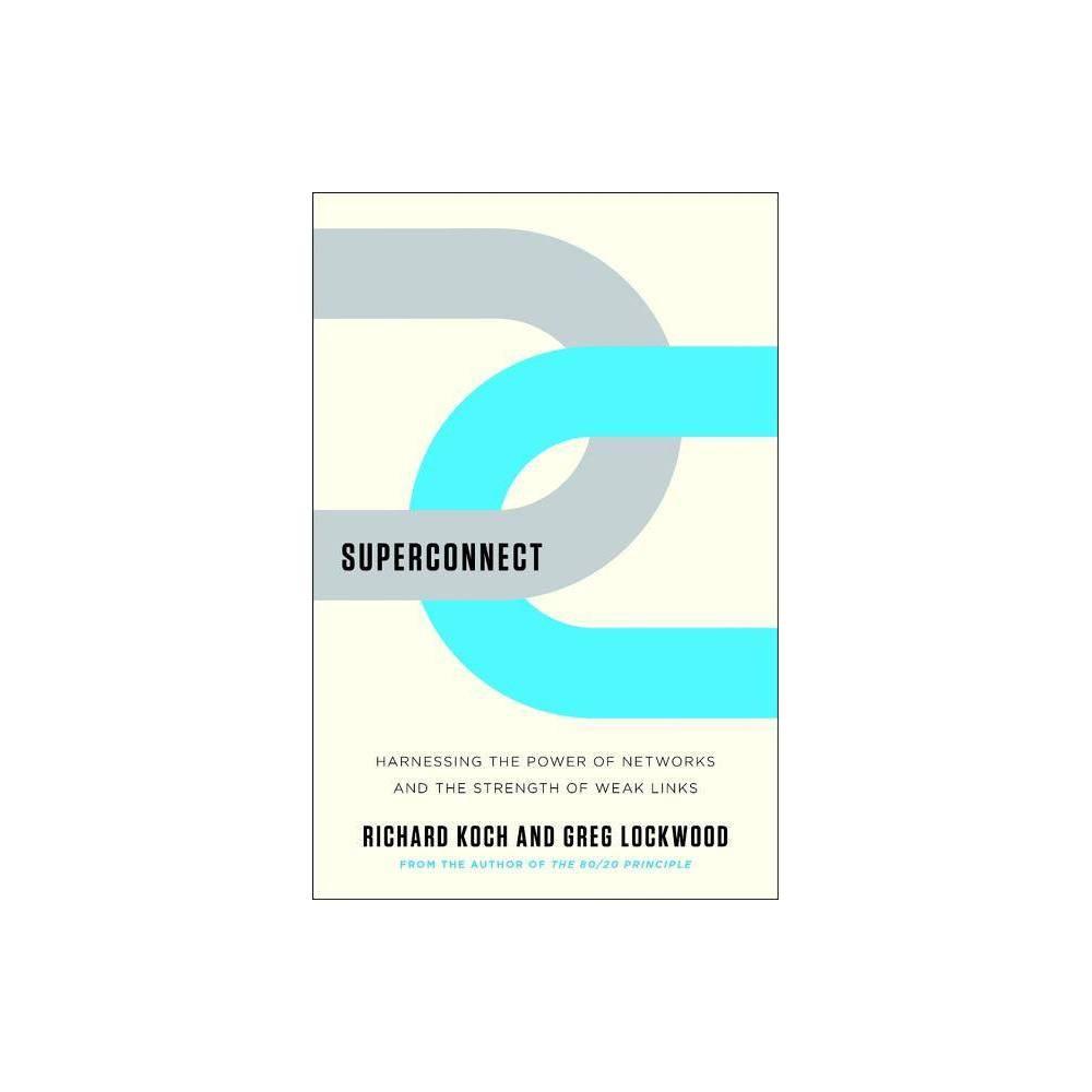 Superconnect By Richard Koch Greg Lockwood Hardcover
