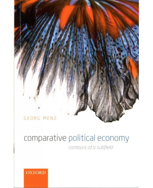 Comparative Political Economy : Contours of a Subfield -  by Georg Menz (Paperback) - image 1 of 1