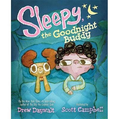 Sleepy, the Goodnight Buddy - by Drew Daywalt (School And Library)