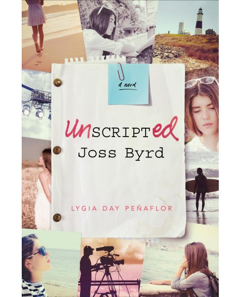 Unscripted Joss Byrd (Reprint) (Paperback) (Lygia Day Peu00f1aflor) - image 1 of 1