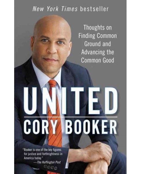 United : Thoughts on Finding Common Ground and Advancing the Common Good (Paperback) (Cory Booker) - image 1 of 1