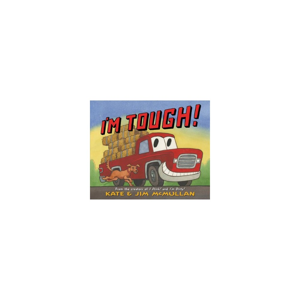I'm Tough! - (Kate and Jim Mcmullan) by Kate McMullan (School And Library)