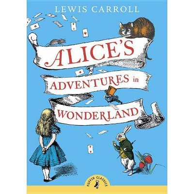 Alice's Adventures in Wonderland ( Puffin Classics) (Reissue) (Paperback) by Lewis Carroll