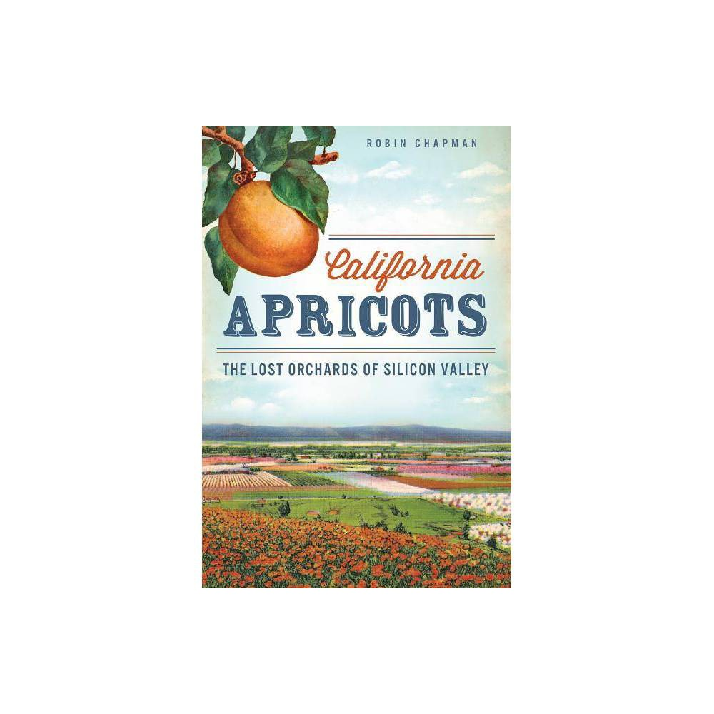 California Apricots By Robin Chapman Paperback