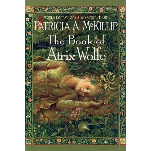 The Book of Atrix Wolfe - by  Patricia A McKillip (Paperback) - image 1 of 1